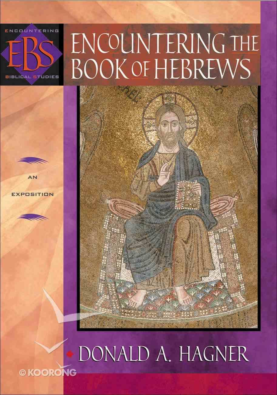 Encountering Hebrews (Encountering Biblical Studies Series) eBook