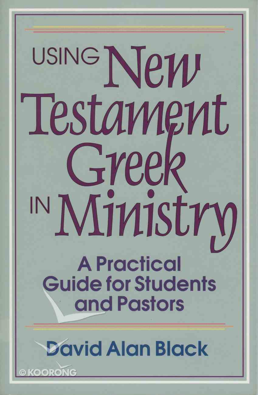 Using New Testament Greek in Ministry eBook