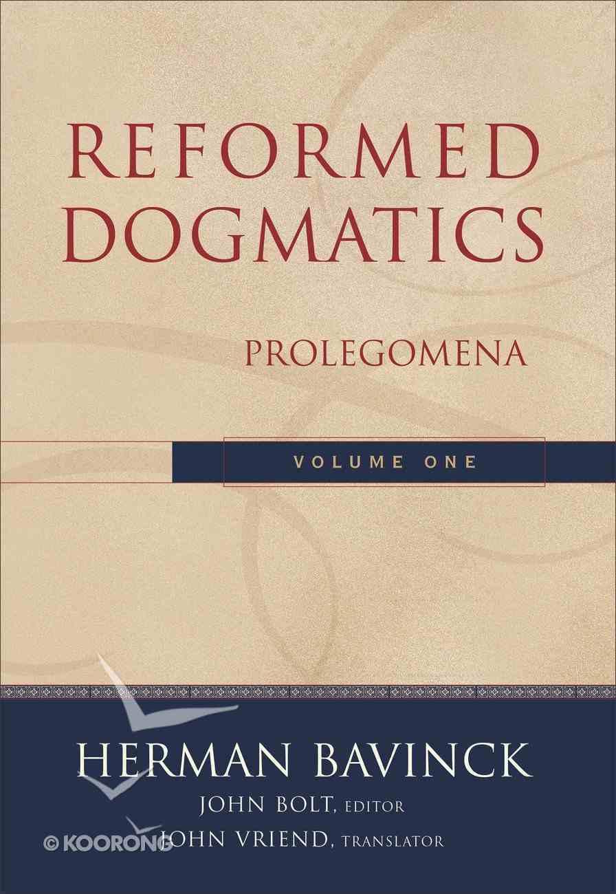 Volume 1 (#1 in Reformed Dogmatics Series) eBook