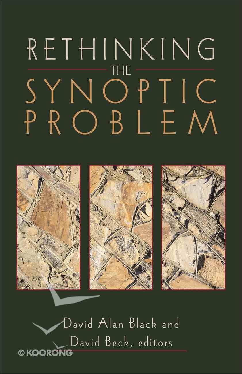 Rethinking the Synoptic Problem eBook