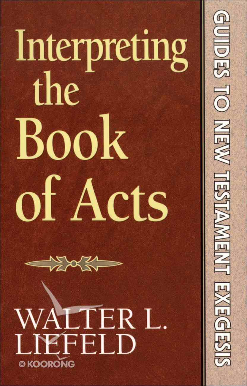 Interpreting the Book of Acts (Guides to New Testament Exegesis) (Guides To New Testament Exegesis Series) eBook
