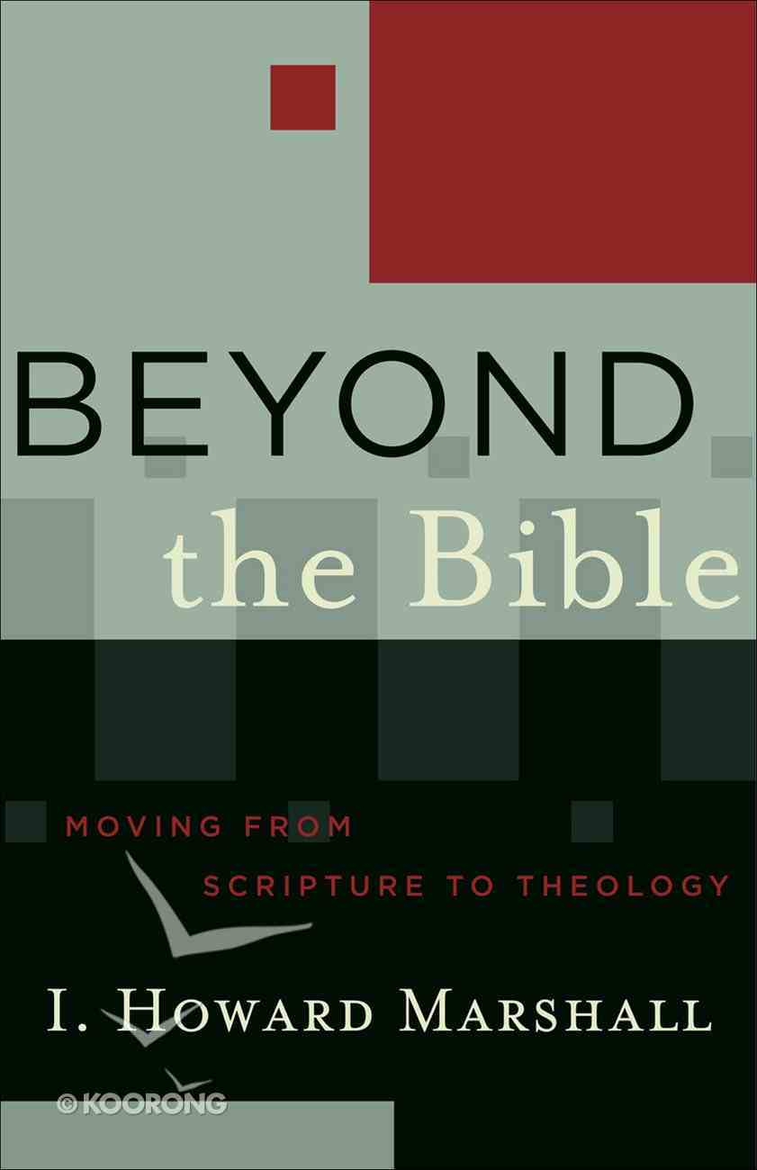 Beyond the Bible (Acacia Studies In Bible And Theology Series) eBook