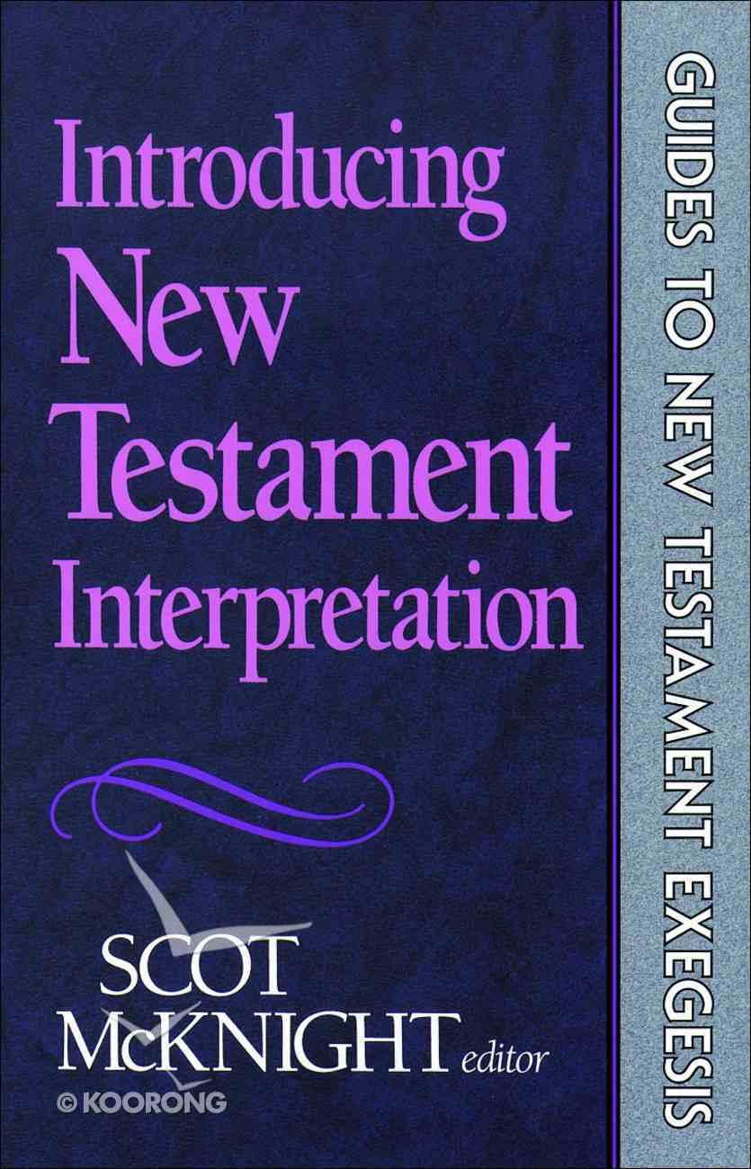 Introducing New Testament Interpretation (Guides To New Testament Exegesis Series) eBook
