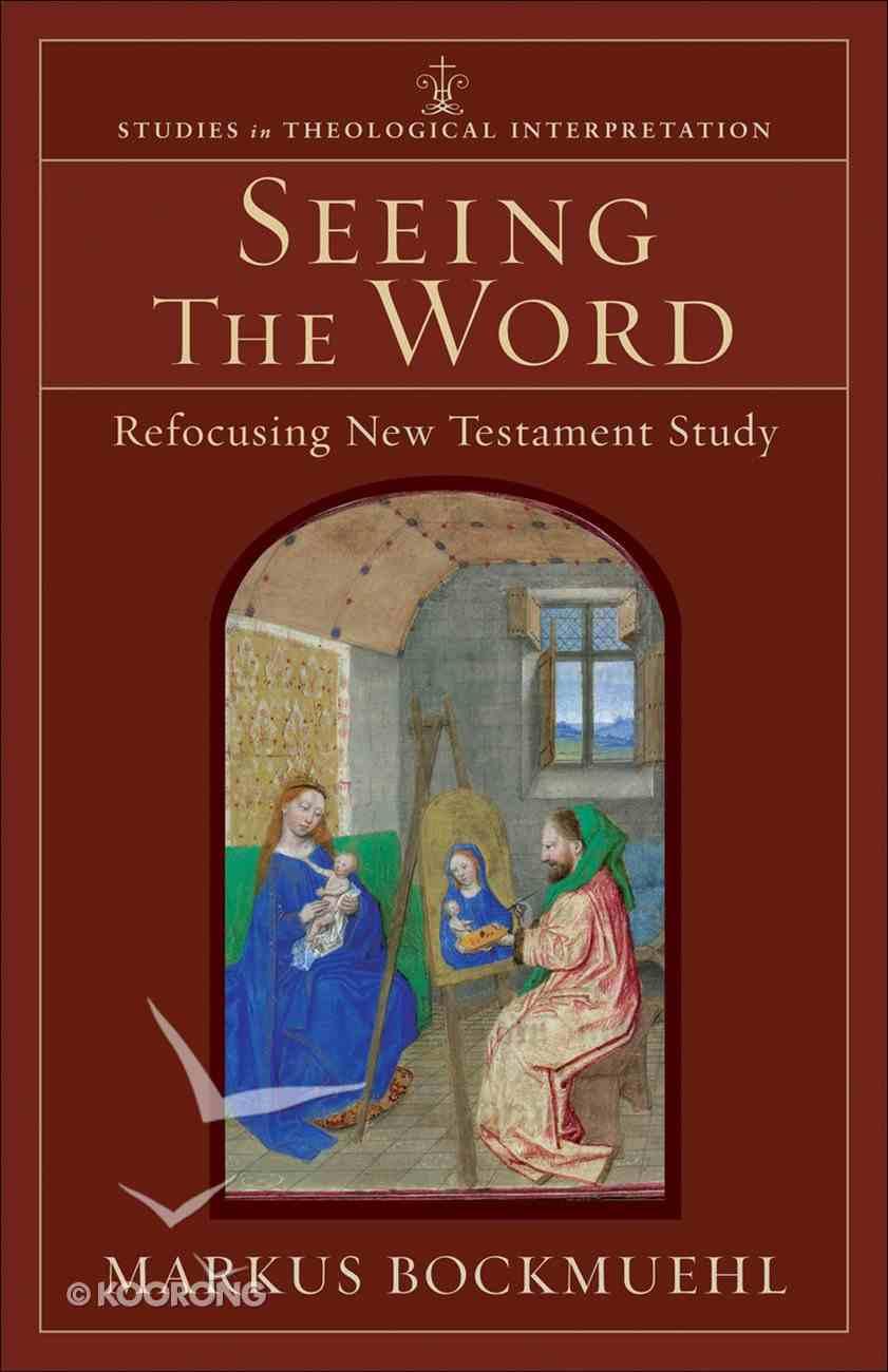 Seeing the Word (Studies In Theological Interpretation Series) eBook