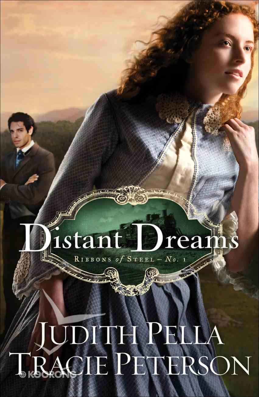 Distant Dreams (Repackaged Edition) (#01 in Ribbons Of Steel Series) eBook