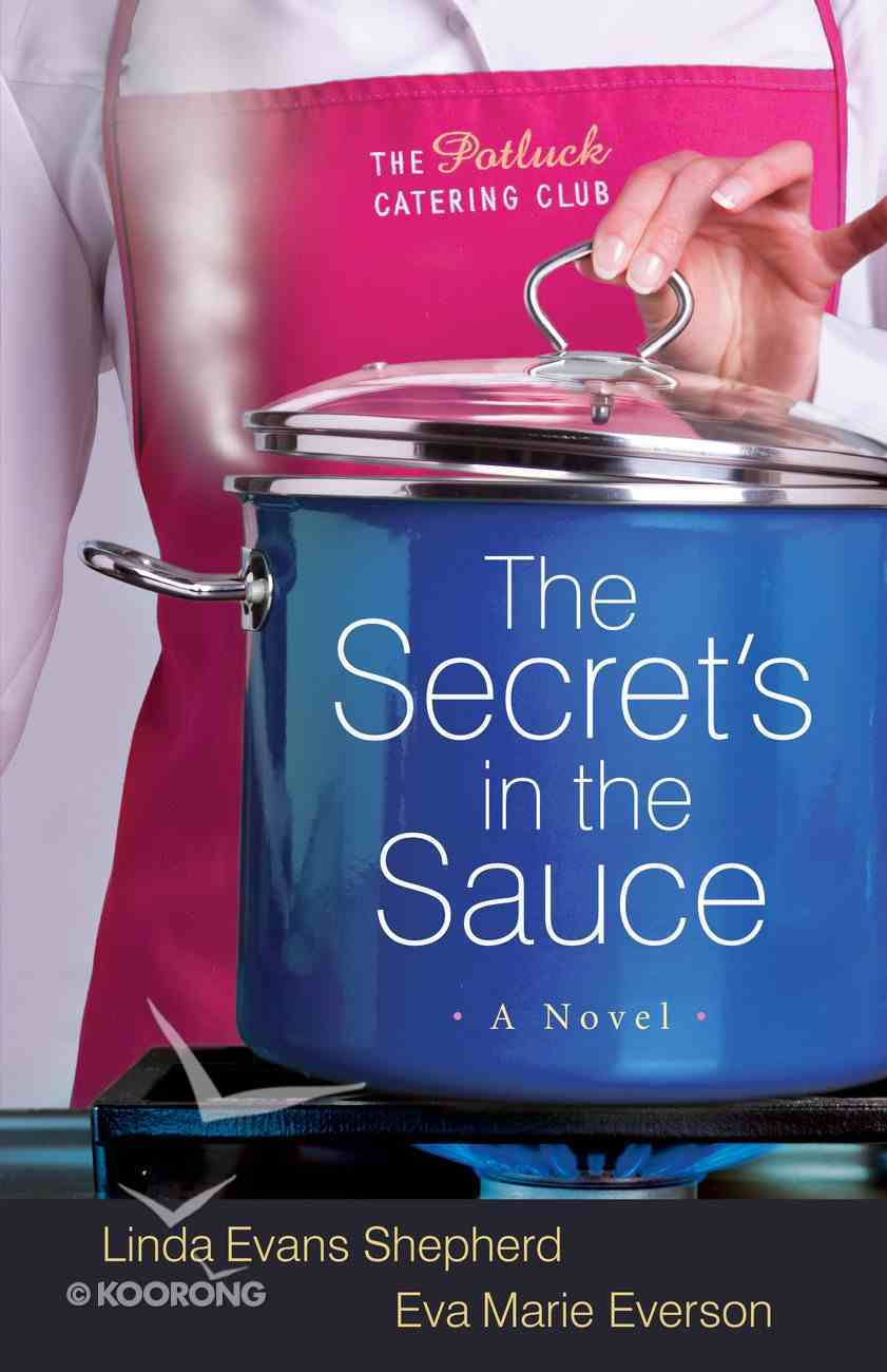 The Secret's in the Sauce (#01 in The Potluck Catering Club Series) eBook