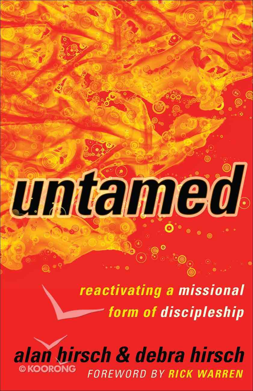 Untamed: Reactivating a Missional Form of Discipleship eBook