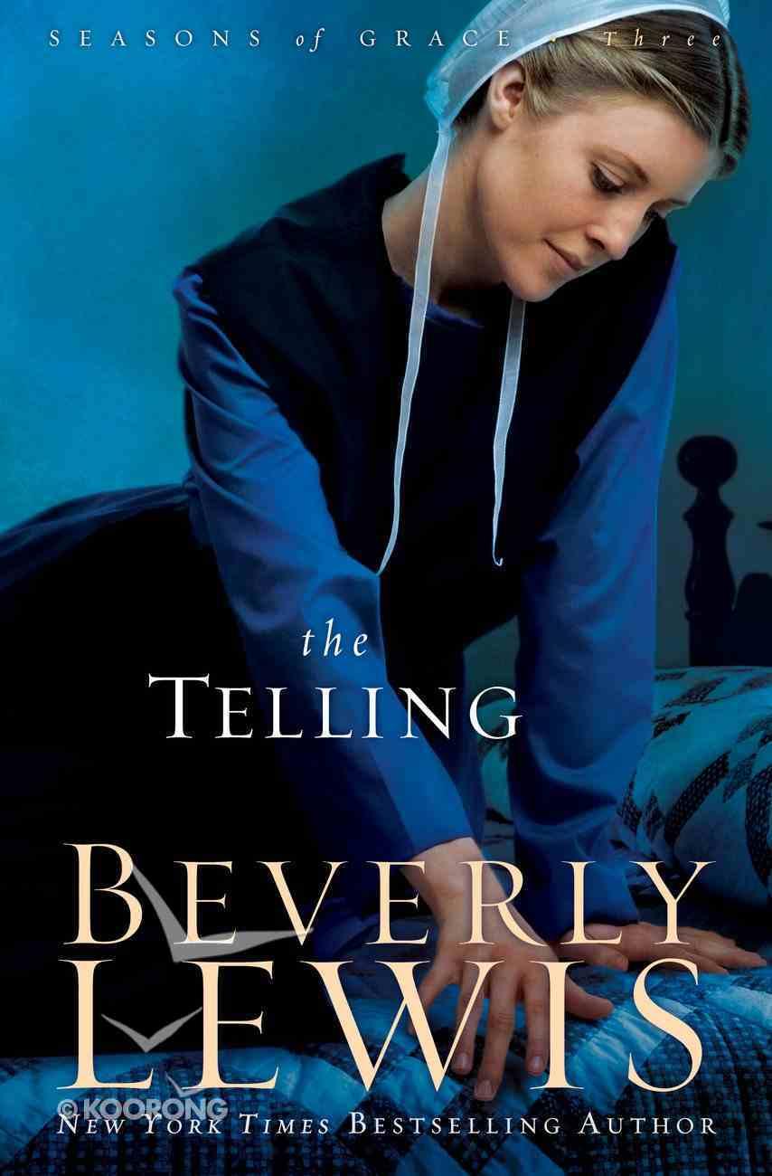 The Telling (#03 in Seasons Of Grace Series) eBook
