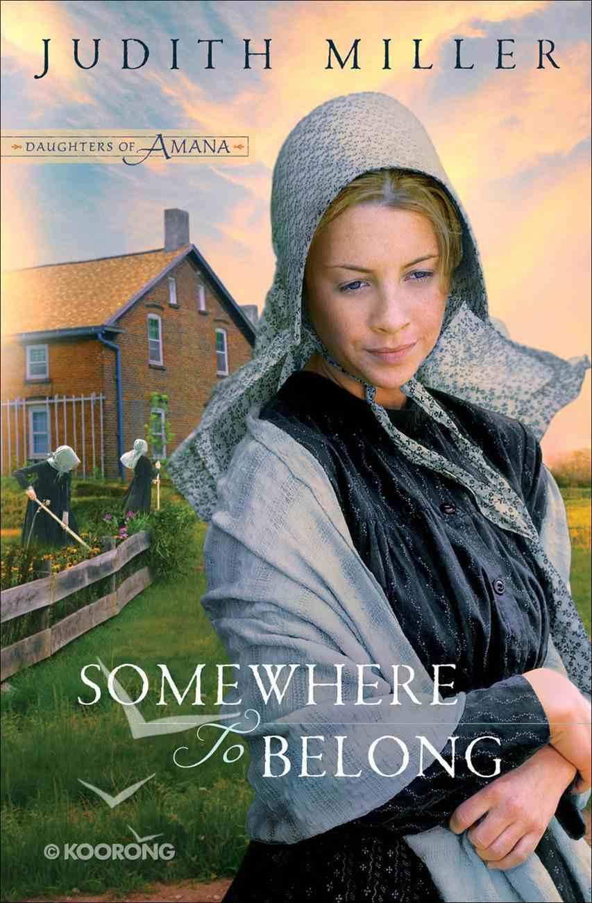 Somewhere to Belong (#01 in Daughters Of Amana Series) eBook