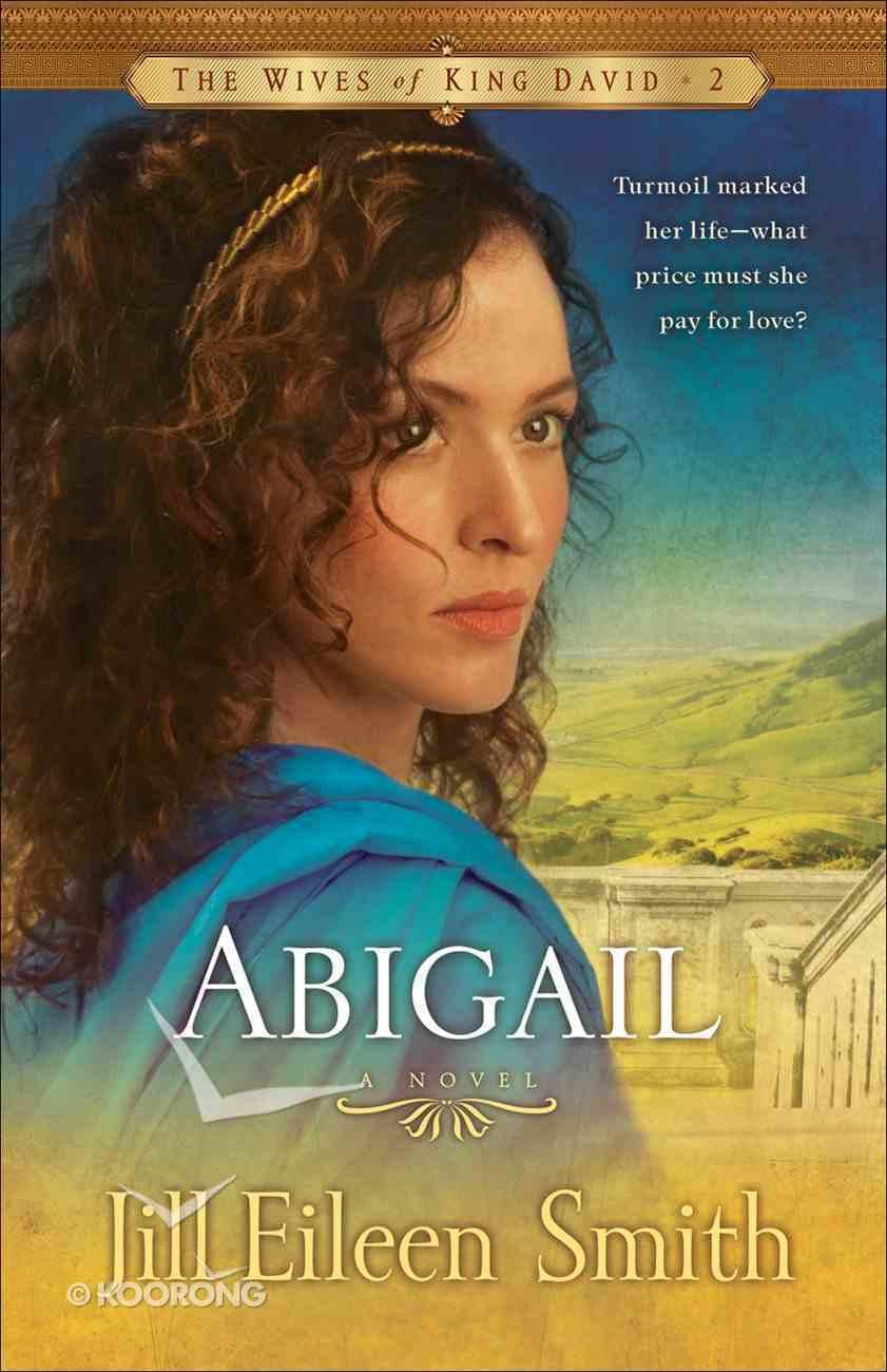 Abigail (#02 in Wives Of King David Series) eBook