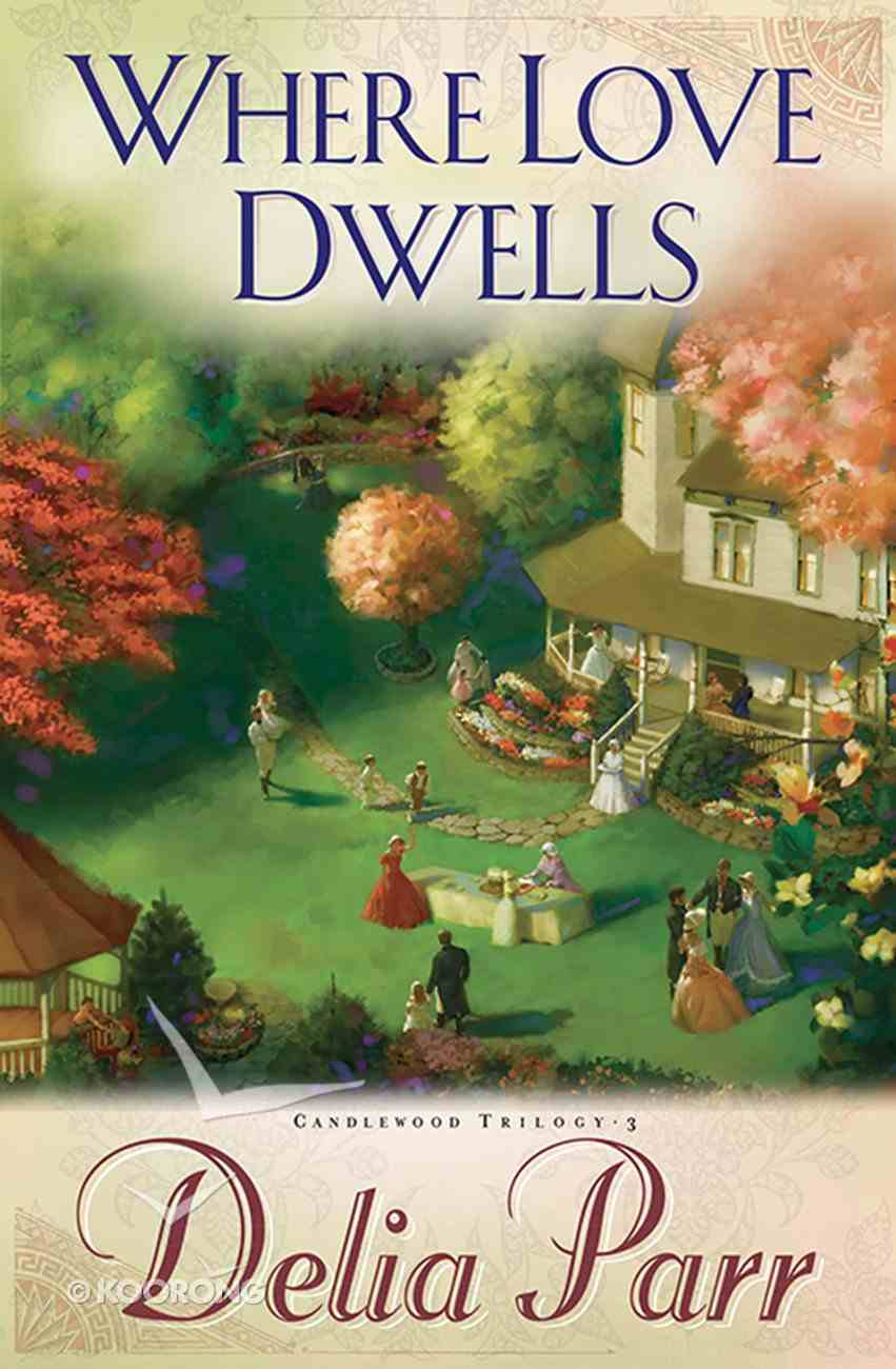Where Love Dwells (#03 in Candlewood Trilogy Series) eBook