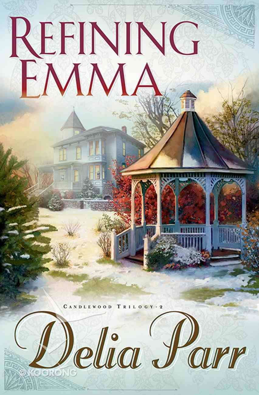 Refining Emma (#02 in Candlewood Trilogy Series) eBook
