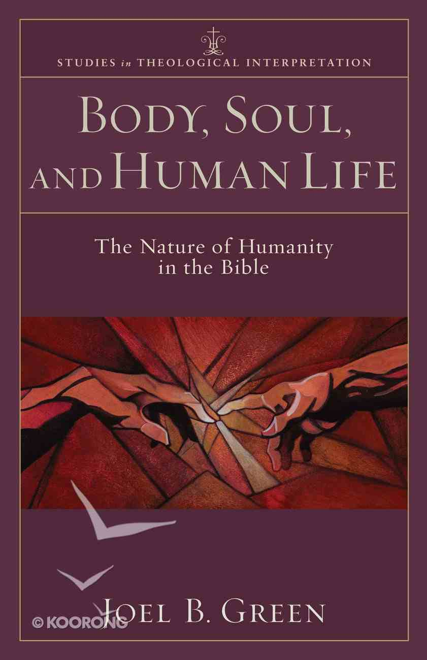 Body, Soul, and Human Life (Studies In Theological Interpretation Series) eBook