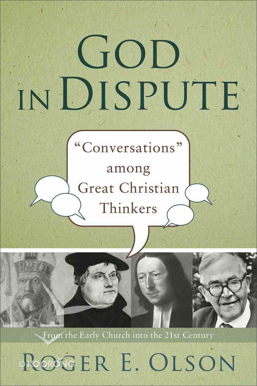 """God in Dispute: """"Conversations"""" Among Great Christian Thinkers eBook"""