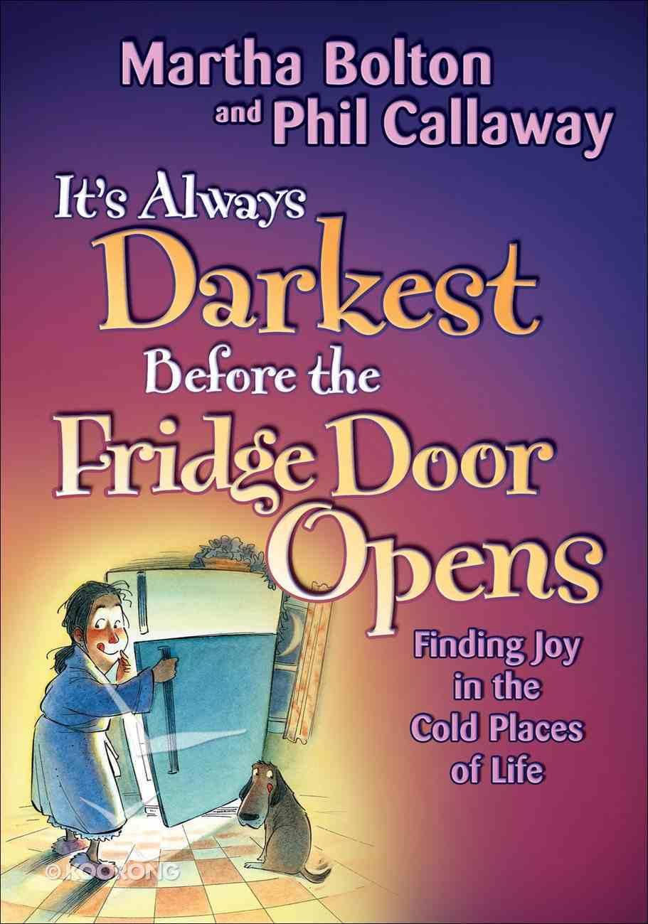 It's Always Darkest Before the Fridge Door Opens eBook