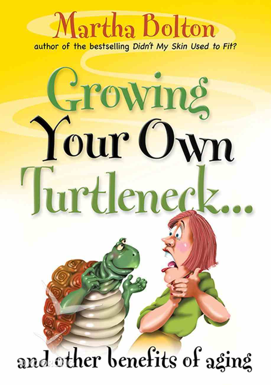 Growing Your Own Turtleneck and Other Benefits of Aging eBook