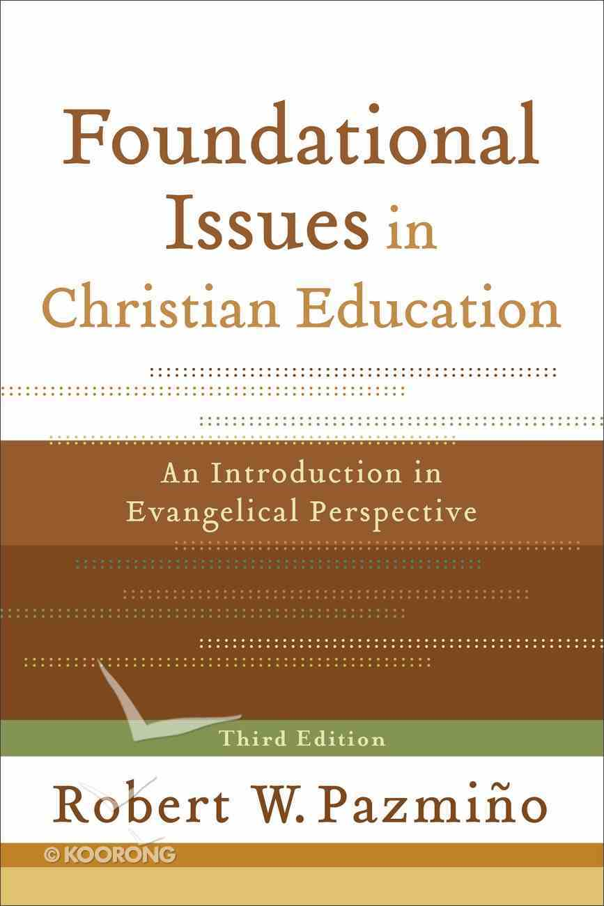 Foundational Issues in Christian Education (3rd Edition) eBook