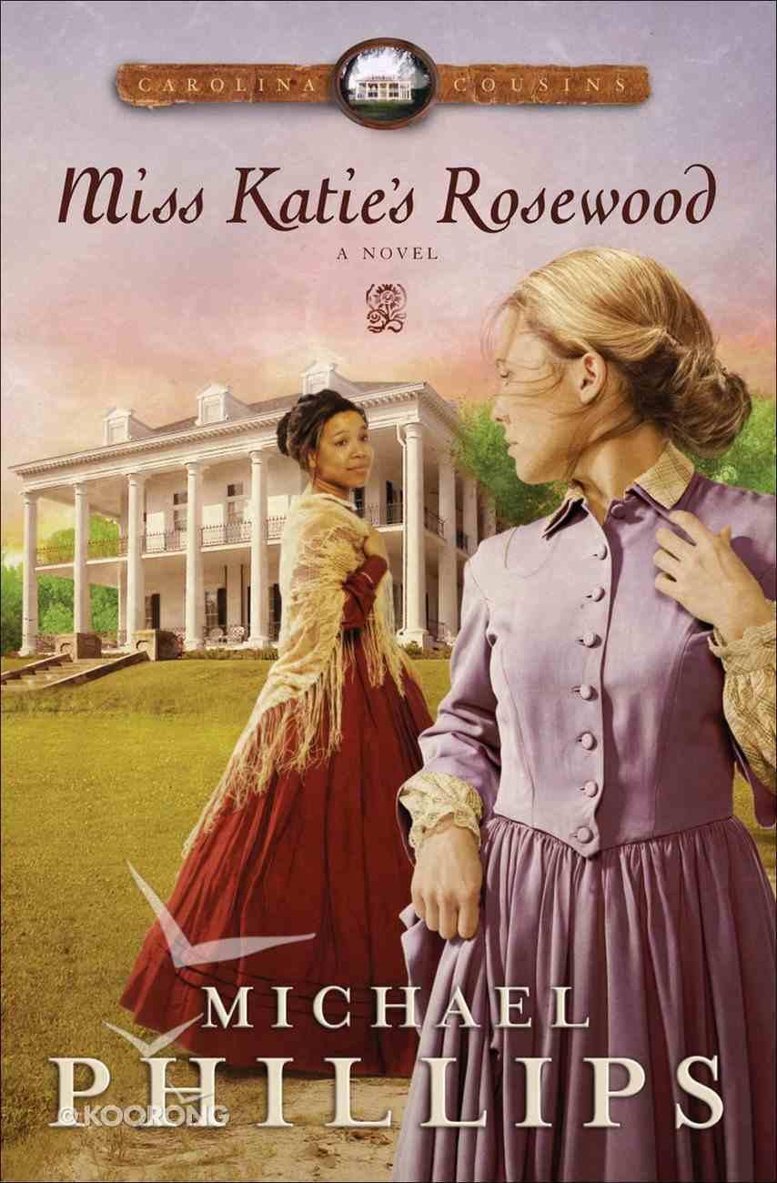 Miss Katie's Rosewood (#04 in Carolina Cousins Series) eBook