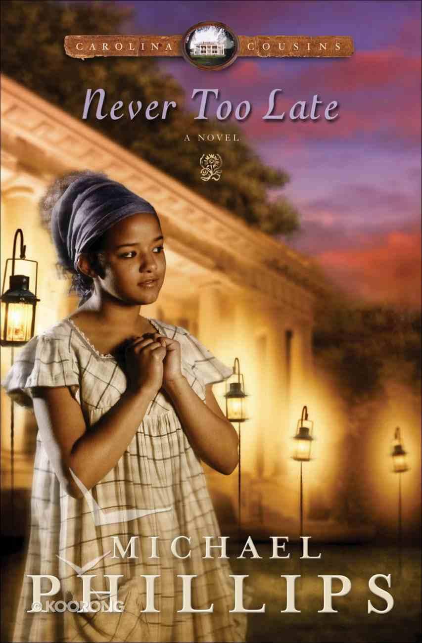 Never Too Late (#03 in Carolina Cousins Series) eBook