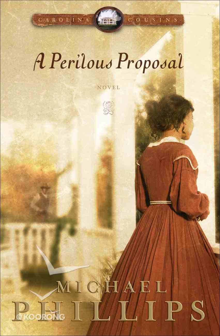 A Perilous Proposal (#01 in Carolina Cousins Series) eBook