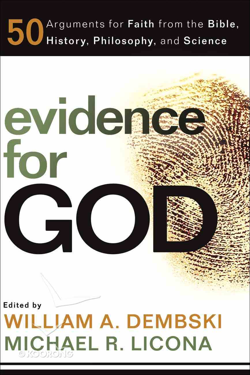 Evidence For God: 50 Arguments For Faith From the Bible, History, Philosophy, and Science eBook