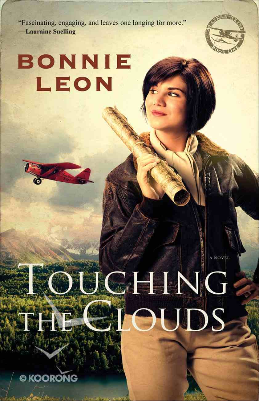 Touching the Clouds (#01 in Alaskan Skies Series) eBook