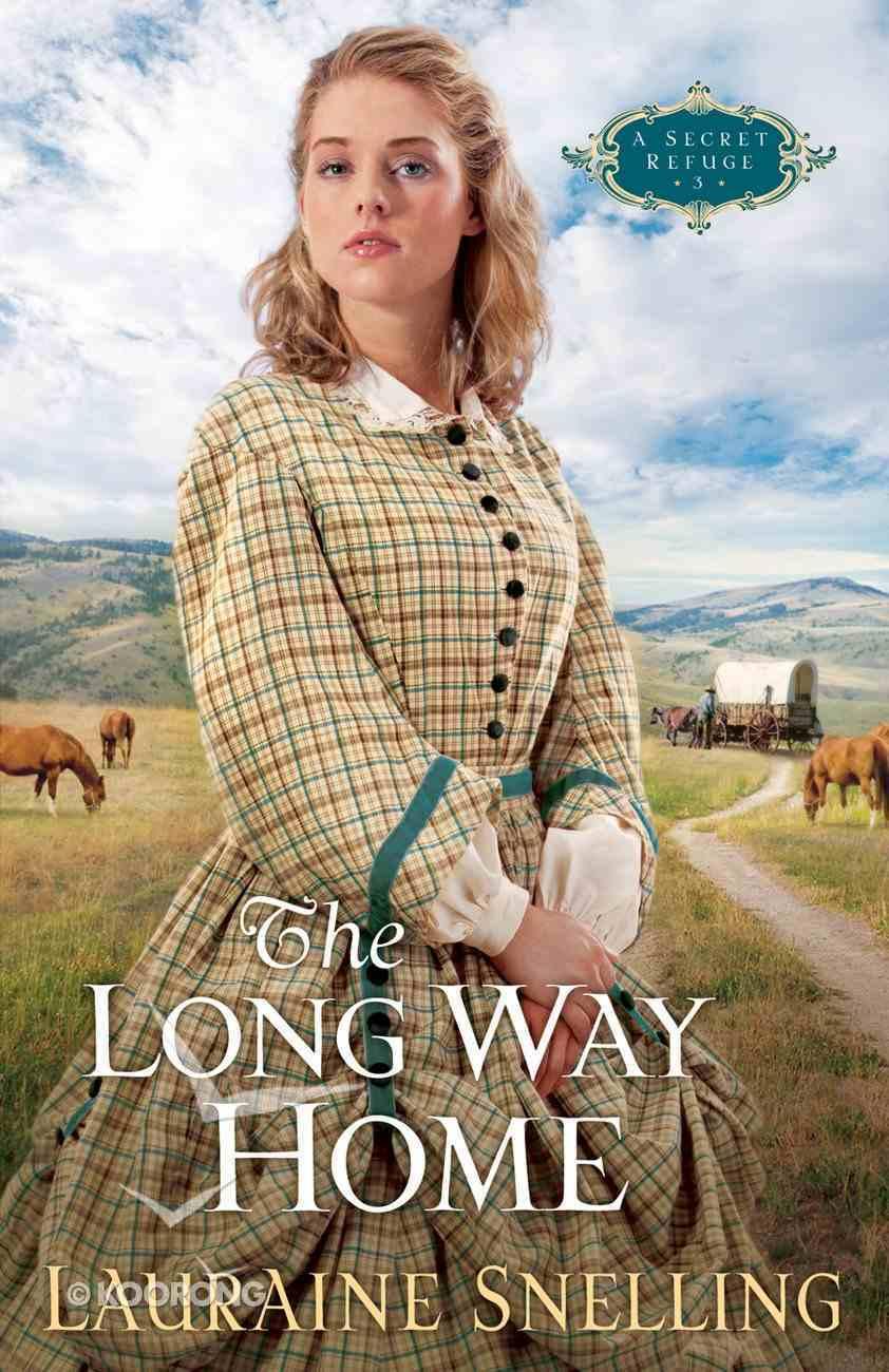 The Long Way Home (#03 in Secret Refuge Series) eBook