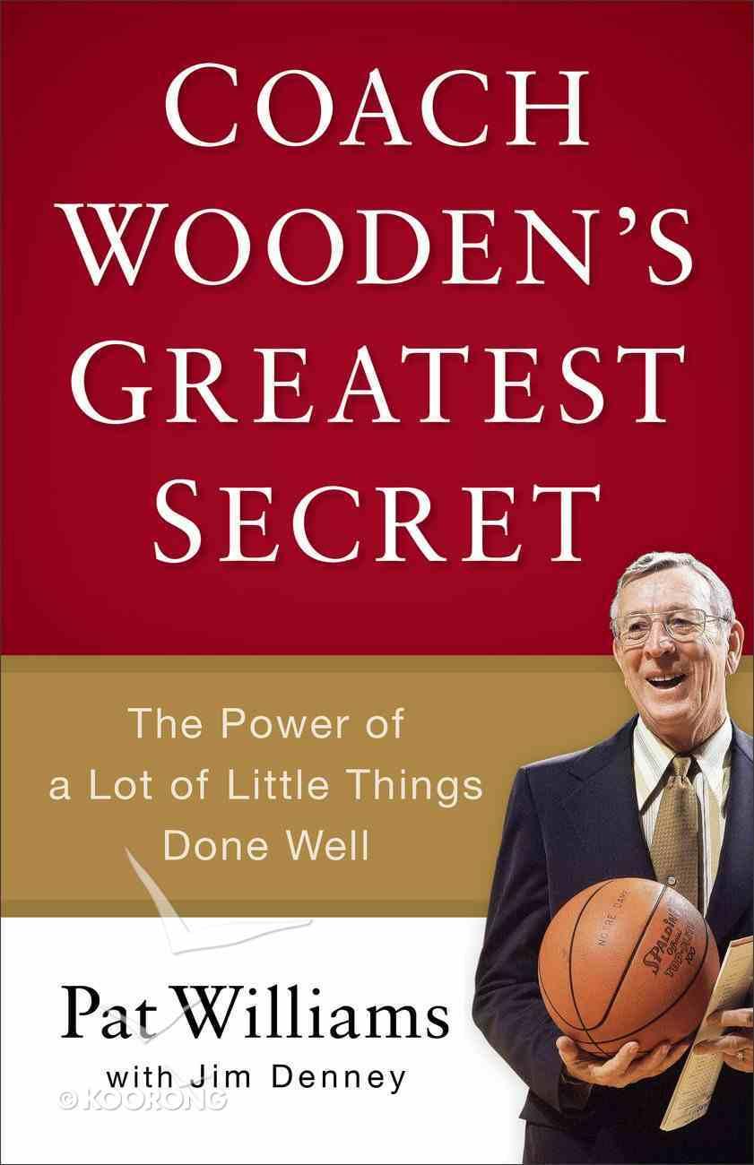 Coach Wooden's Greatest Secret eBook