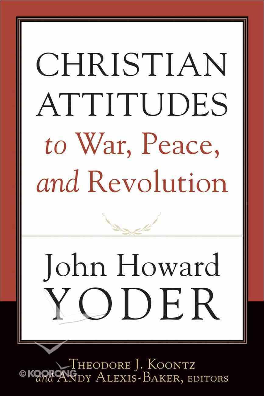 Christian Attitudes to War, Peace, and Revolution eBook