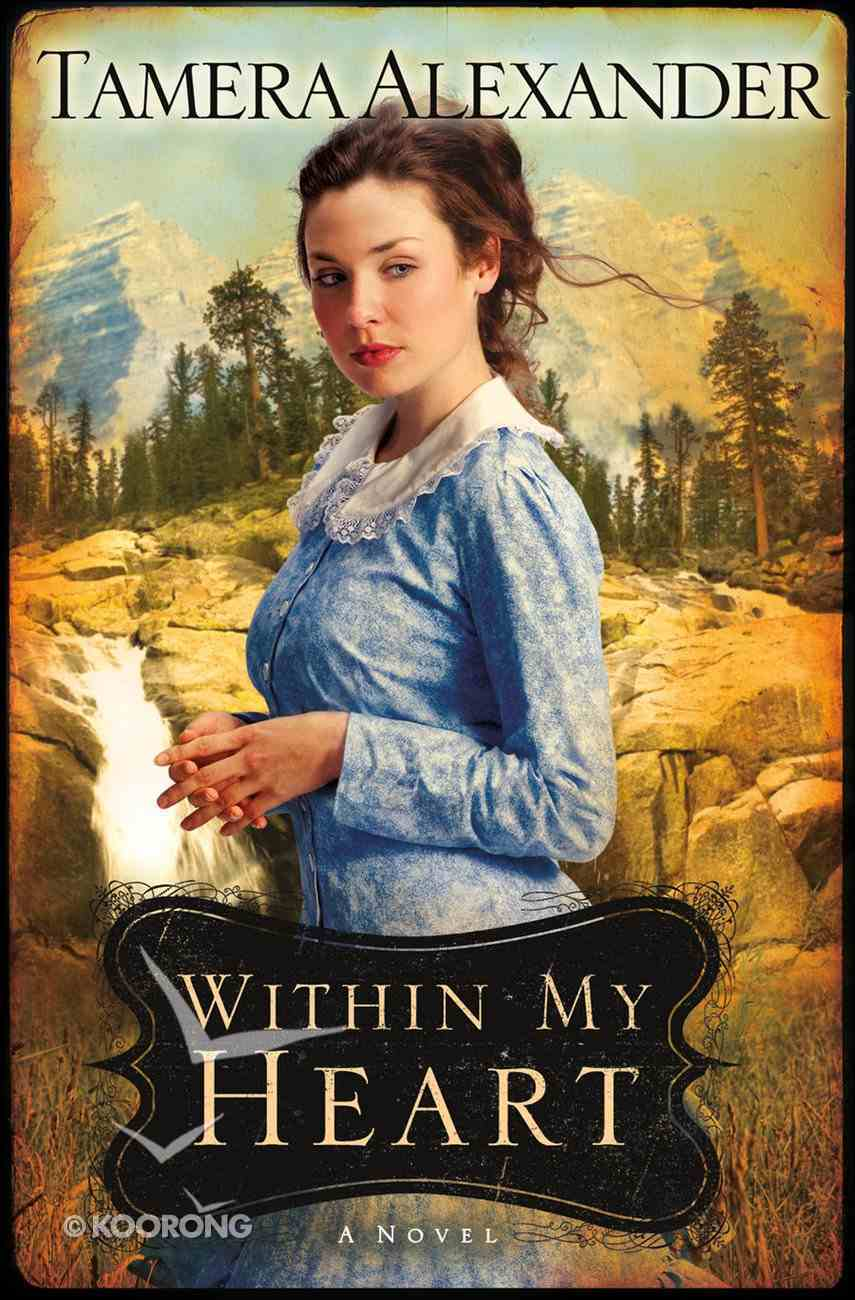 Within My Heart (#03 in Timber Ridge Reflections Series) eBook