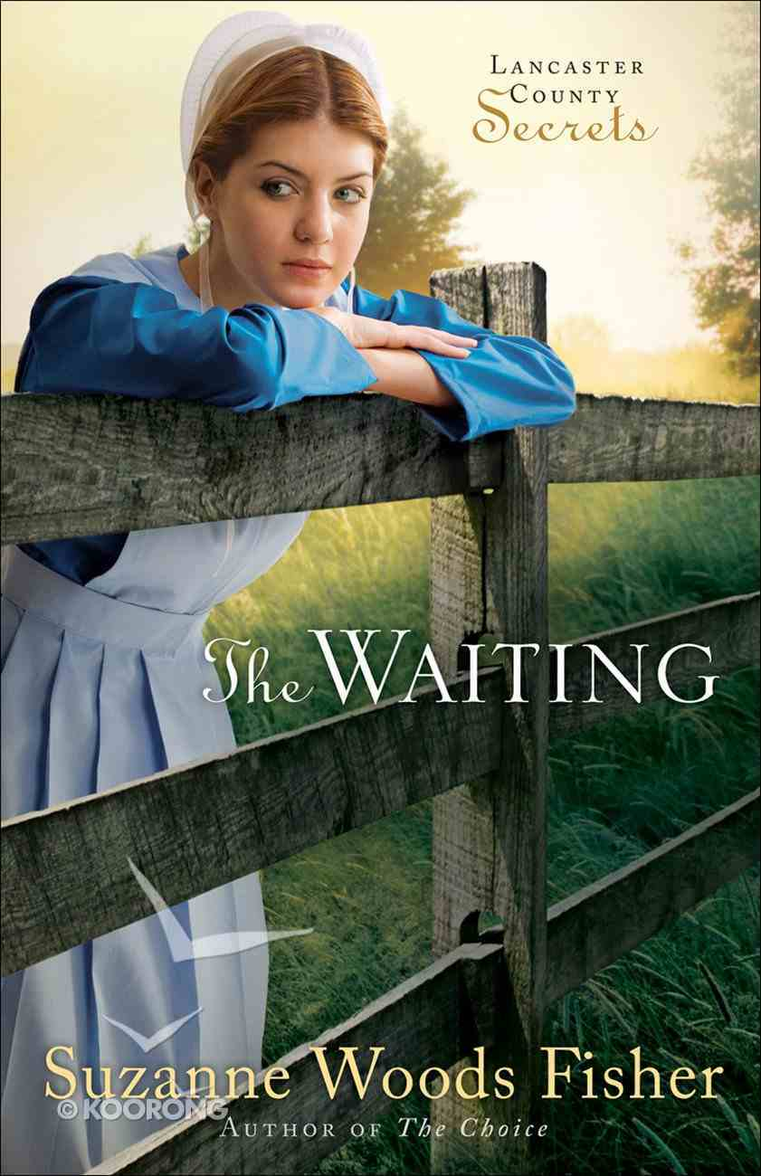 The Waiting (#02 in Lancaster County Secrets Series) eBook