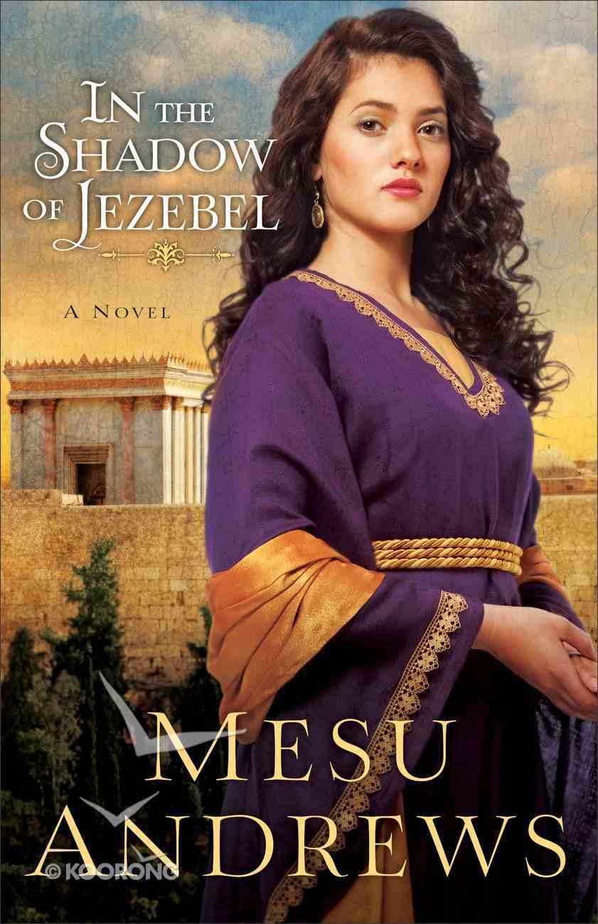 In the Shadow of Jezebel (#04 in Treasures Of His Love Series) eBook