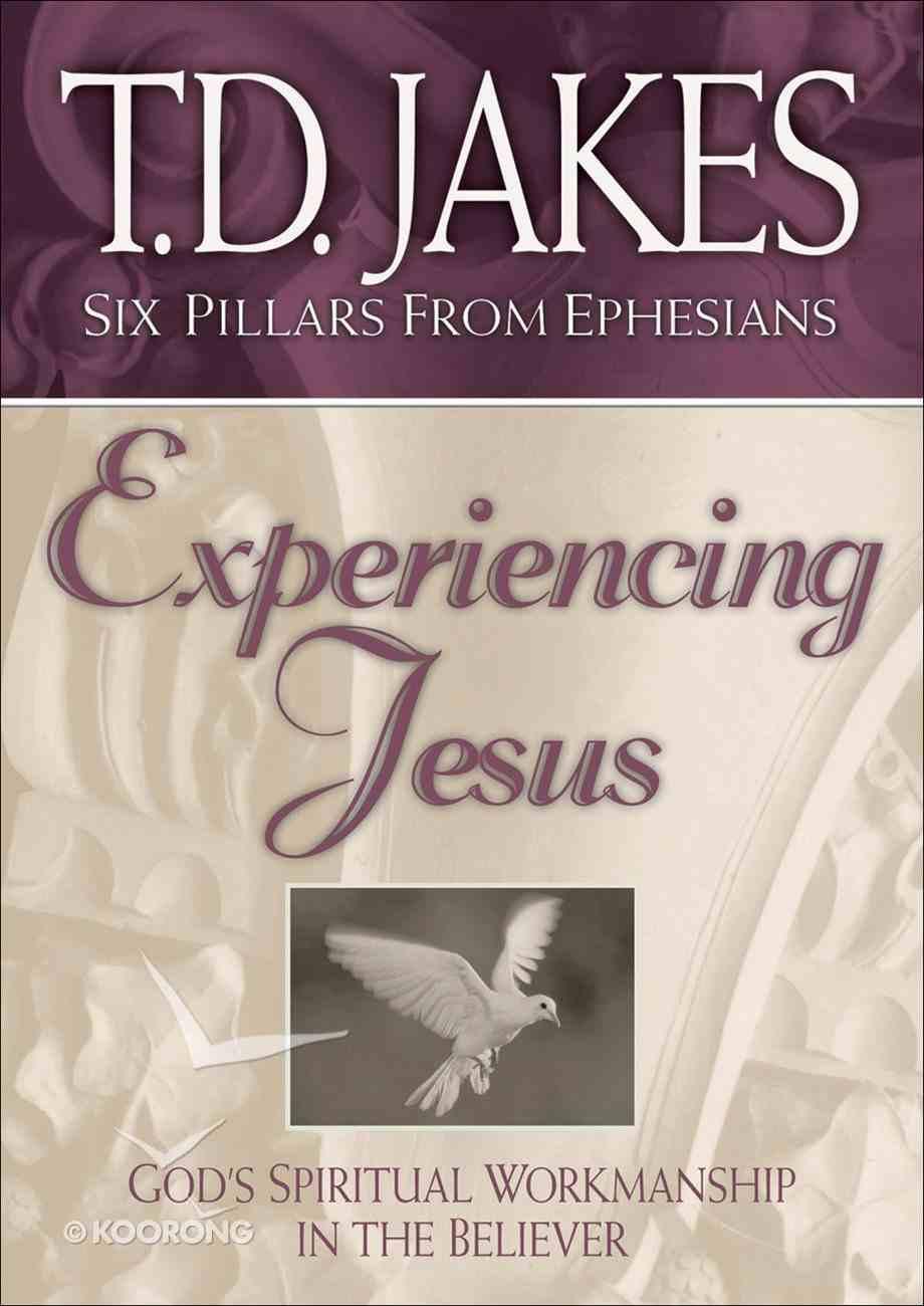 Experiencing Jesus (#02 in Six Pillars From Ephesians Series) eBook