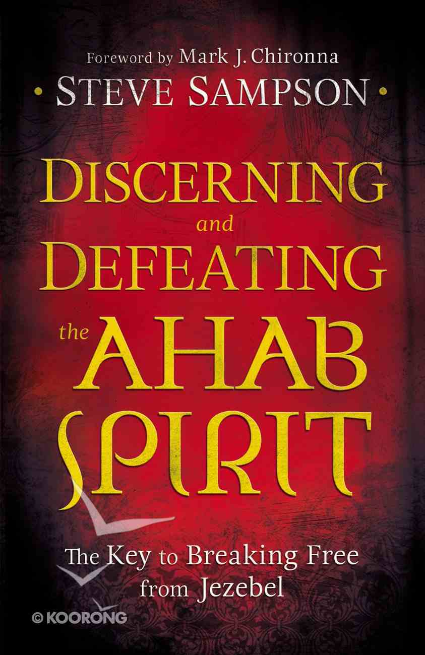 Discerning and Defeating the Ahab Spirit eBook