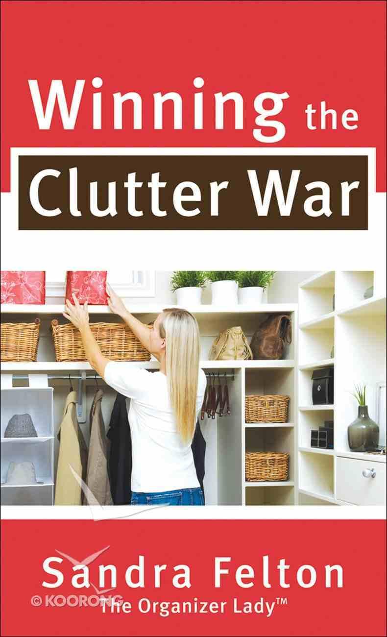 Winning the Clutter War eBook
