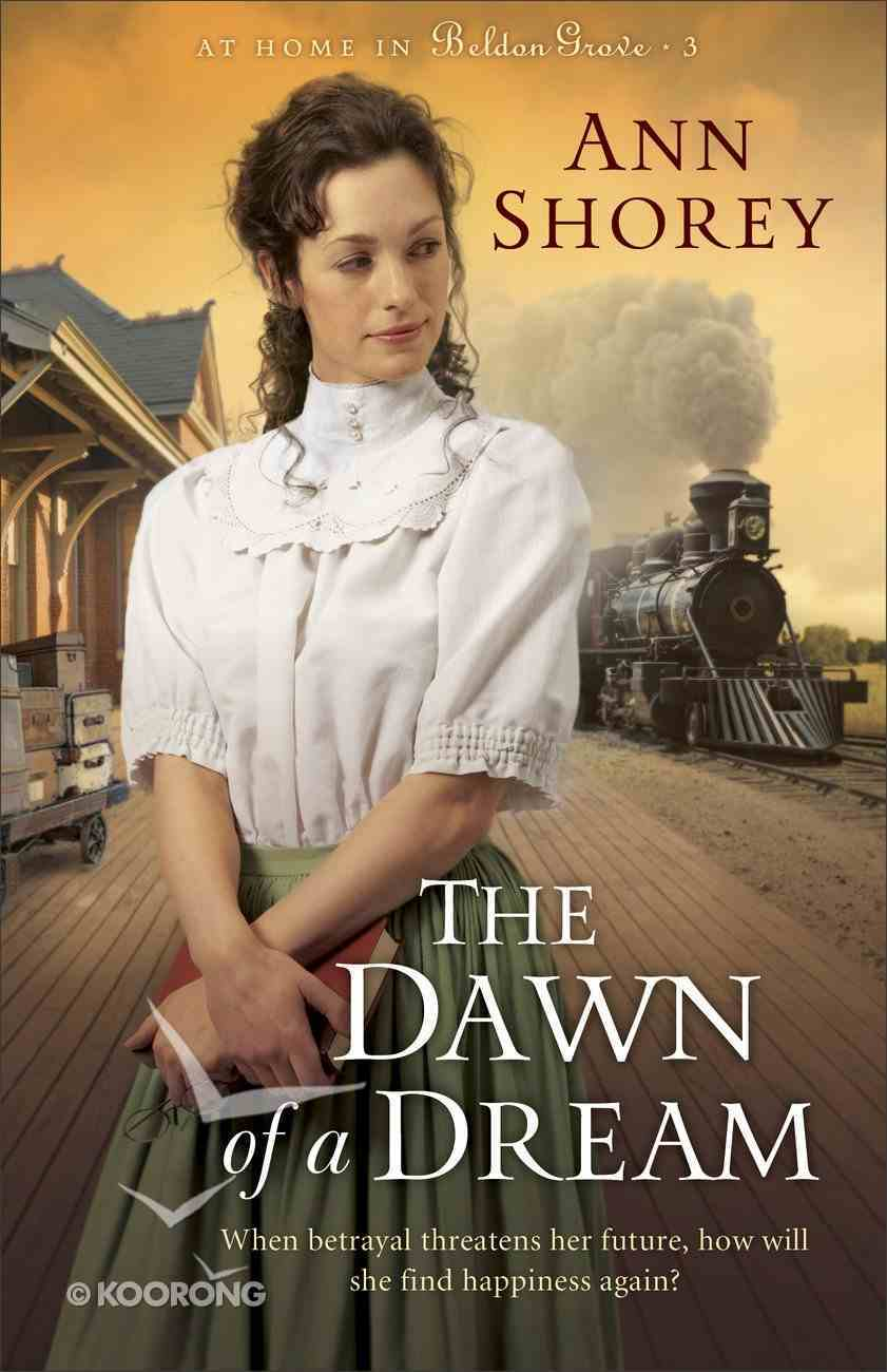 The Dawn of a Dream (#03 in At Home In Beldon Grove Series) eBook