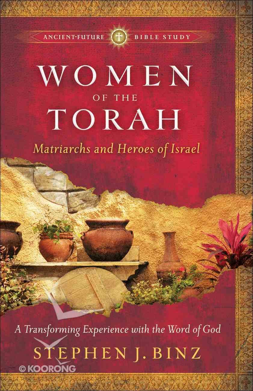 Women of the Torah (Ancient Future Bible Study Series) eBook