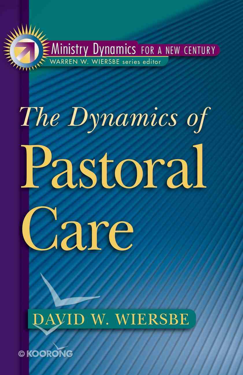 The Dynamics of Pastoral Care  (Ministry Dynamics For A New Century) eBook