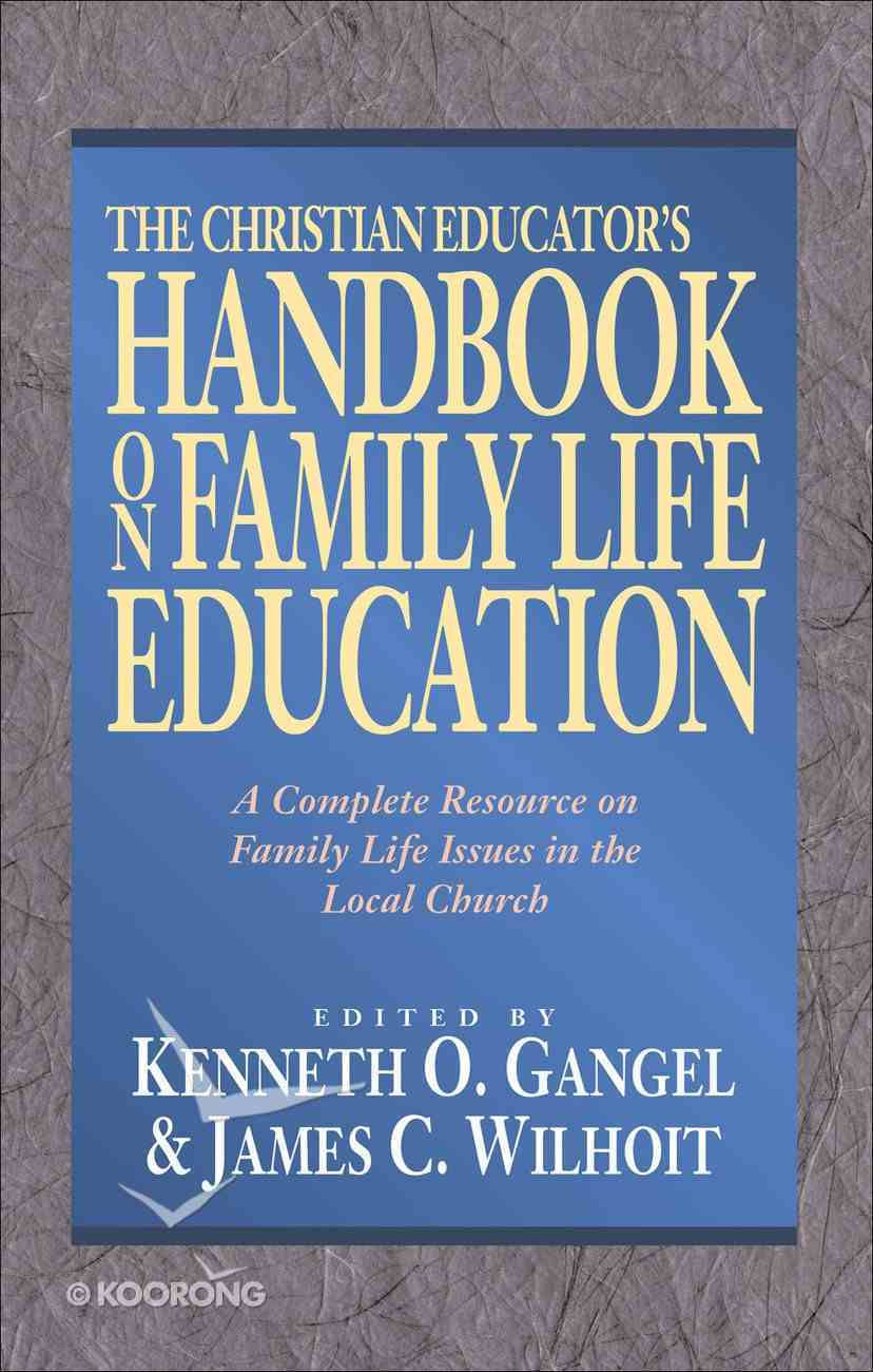 The Christian Educator's Handbook on Family Life Education eBook