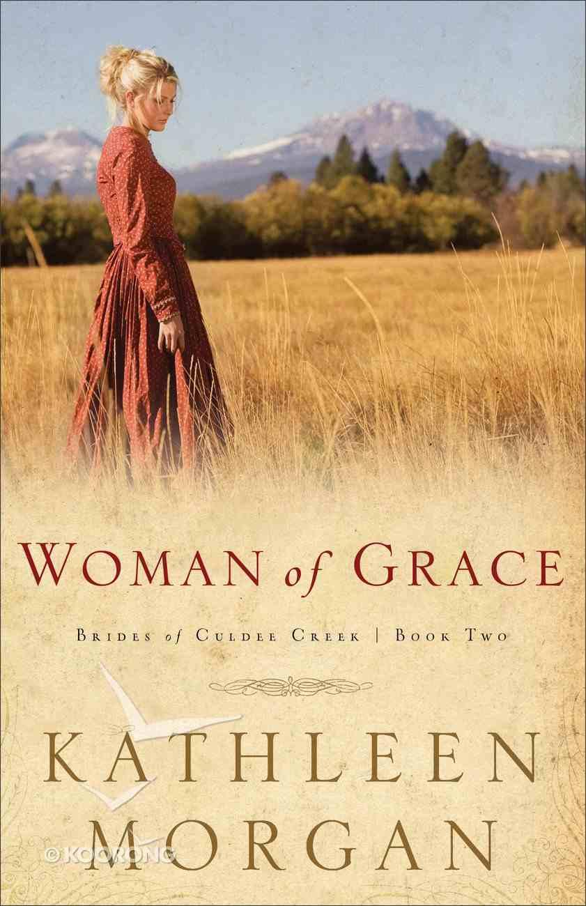 Woman of Grace (#02 in Brides Of Culdee Creek Series) eBook