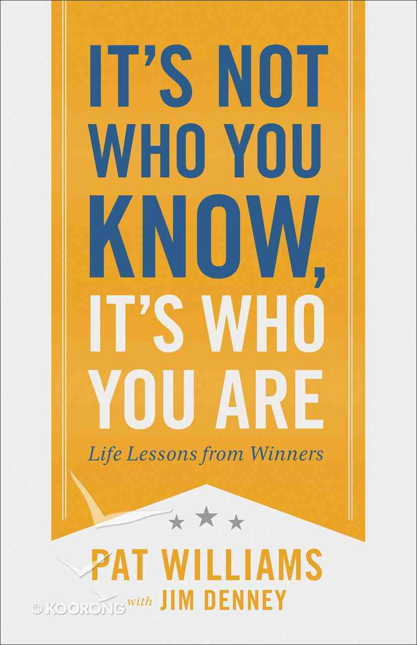 It's Not Who You Know, It's Who You Are eBook