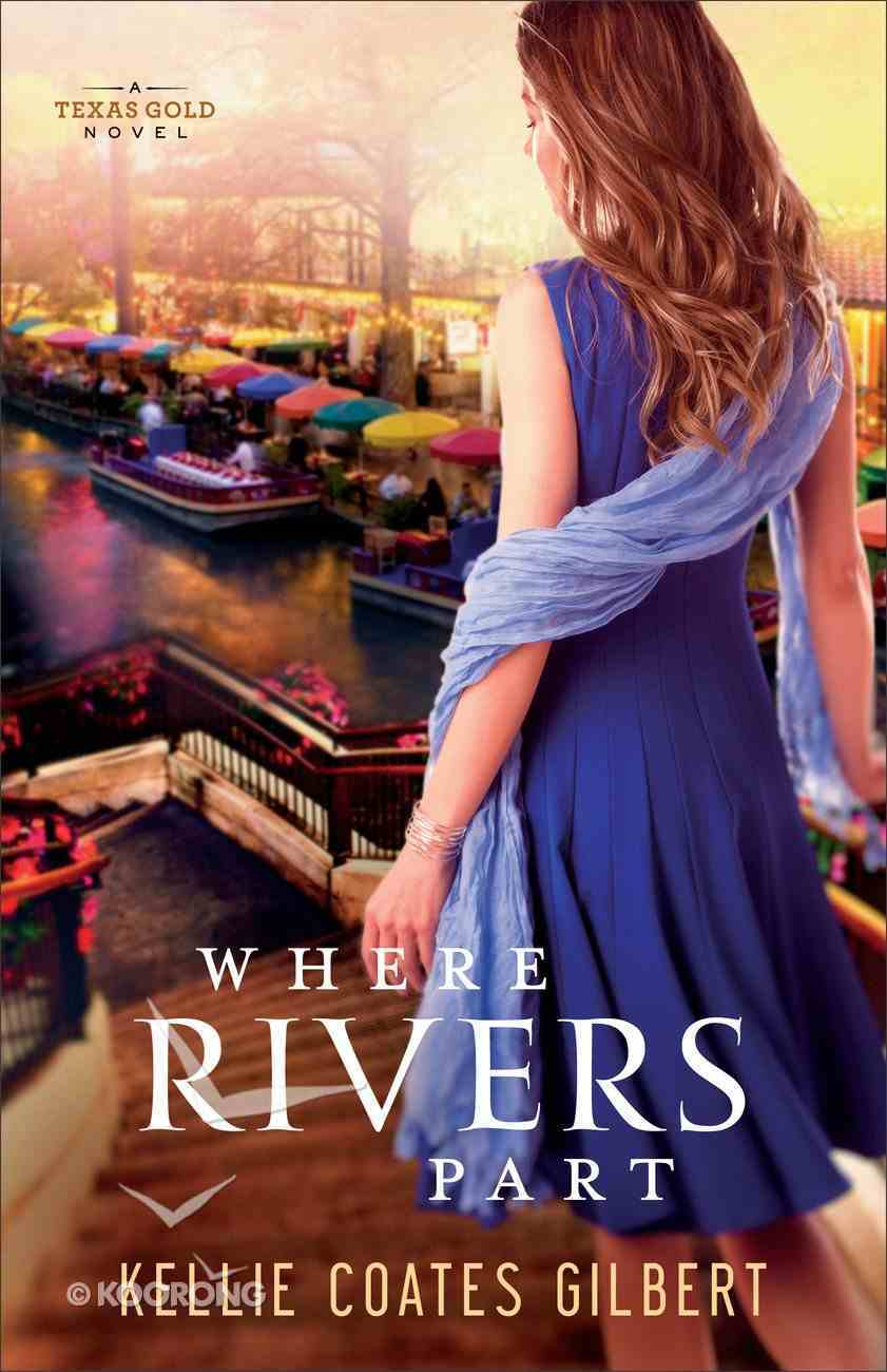 Where Rivers Part (#02 in Texas Gold Collection) eBook