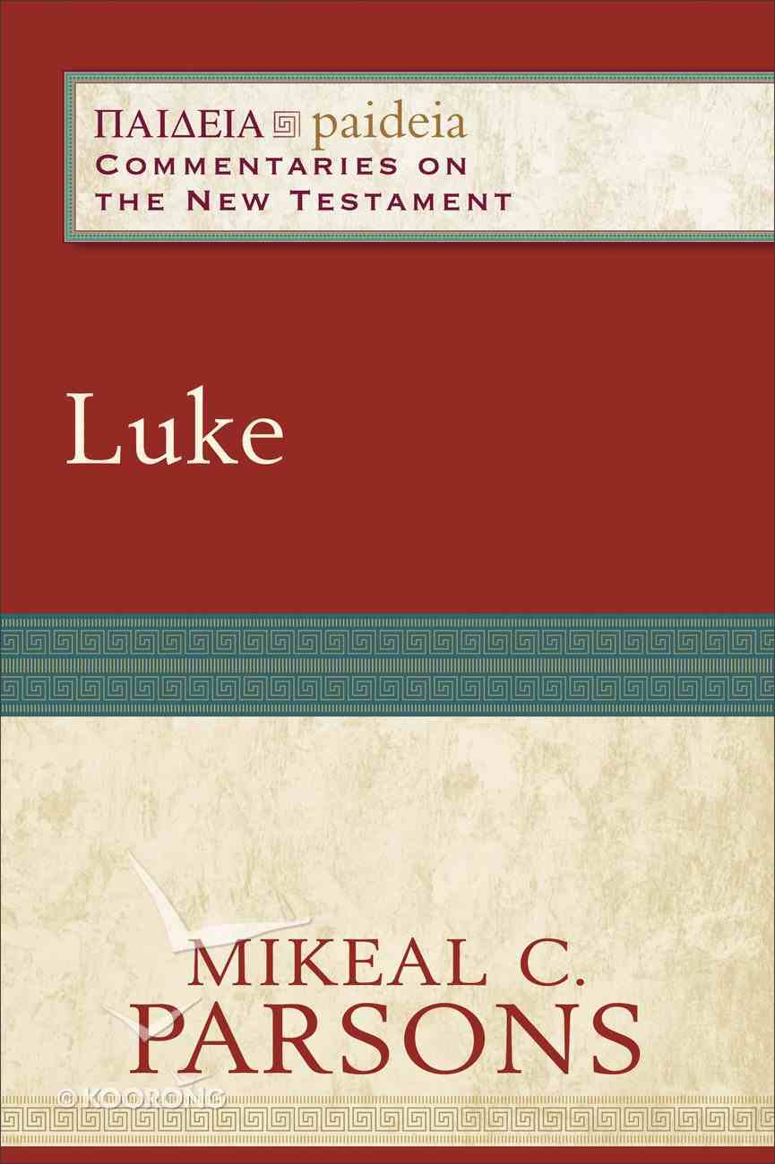 Luke (Paideia Commentaries On The New Testament Series) eBook