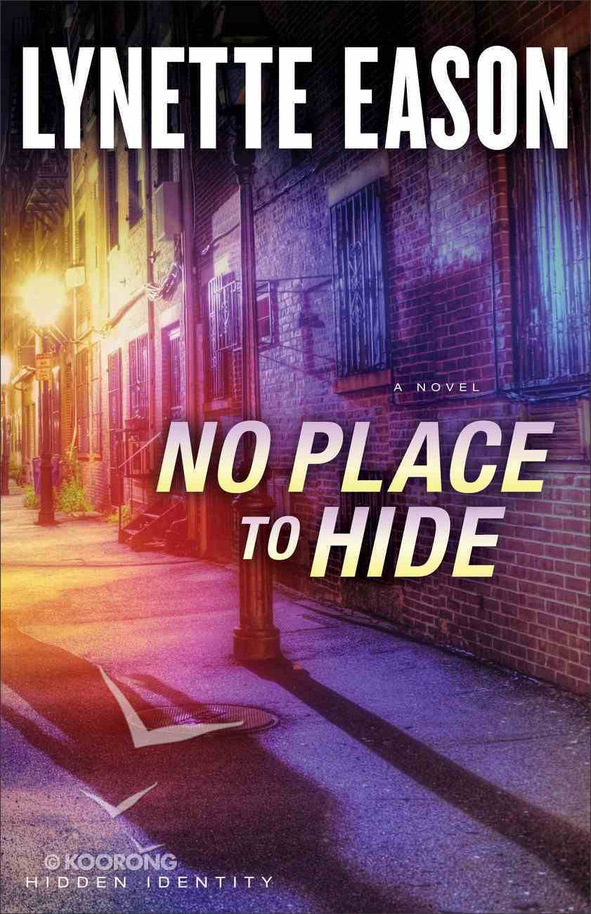 No Place to Hide (#03 in Hidden Identity Series) eBook