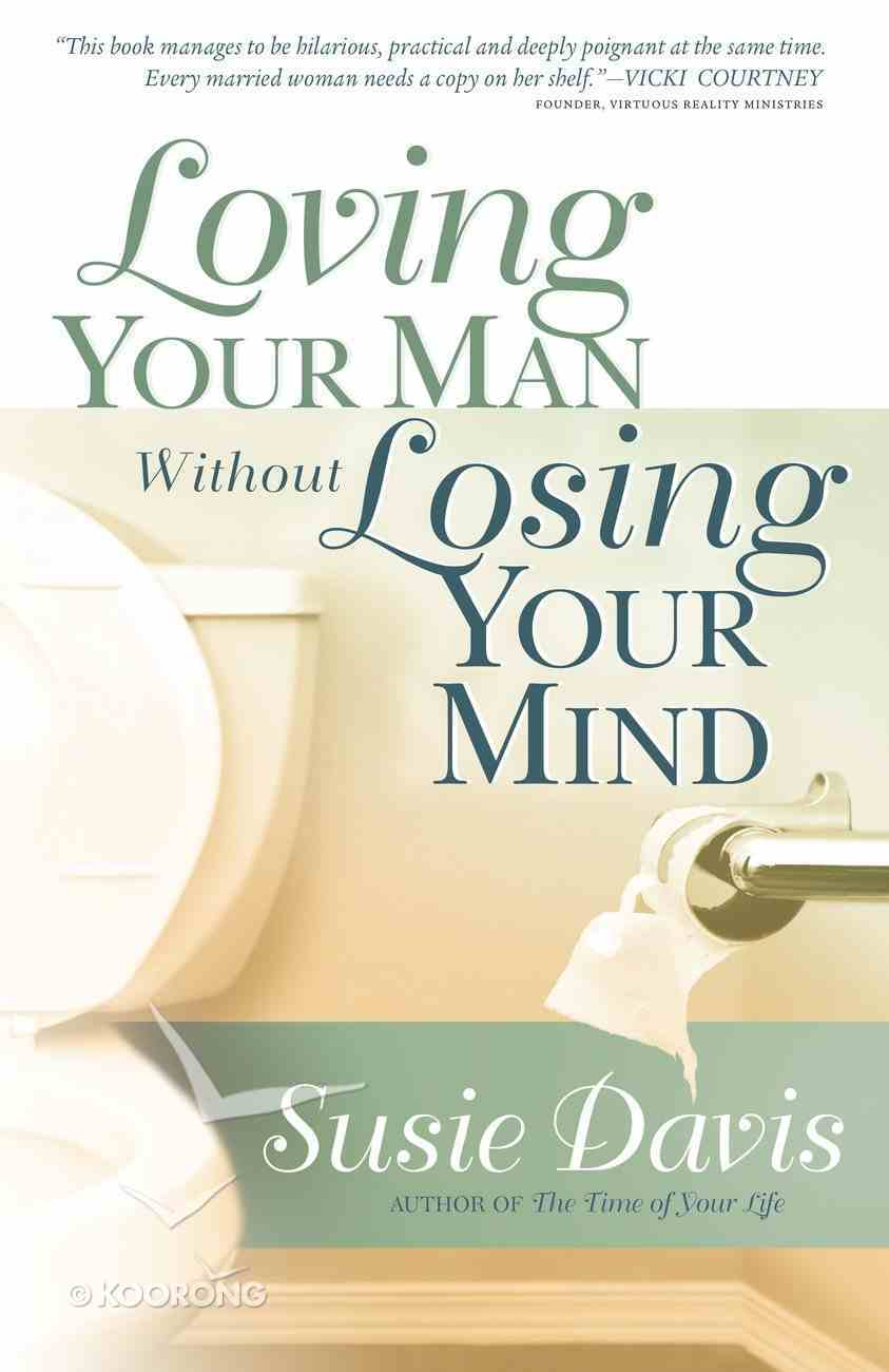 Loving Your Man Without Losing Your Mind eBook