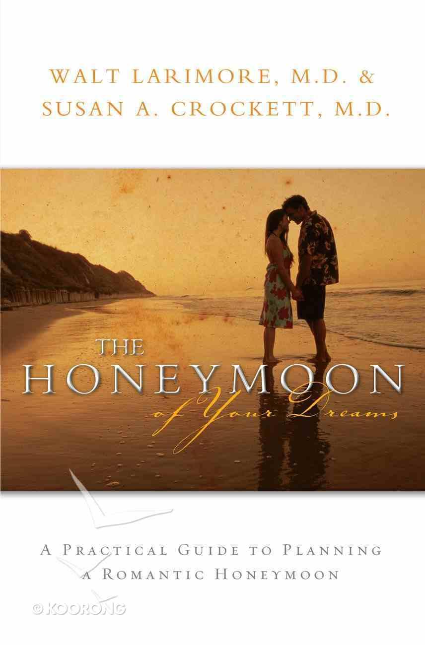 The Honeymoon of Your Dreams eBook