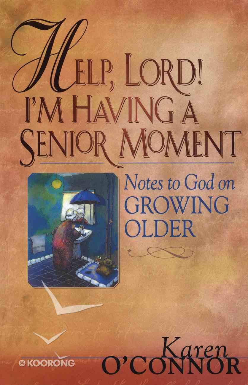 Help, Lord! I'm Having a Senior Moment eBook