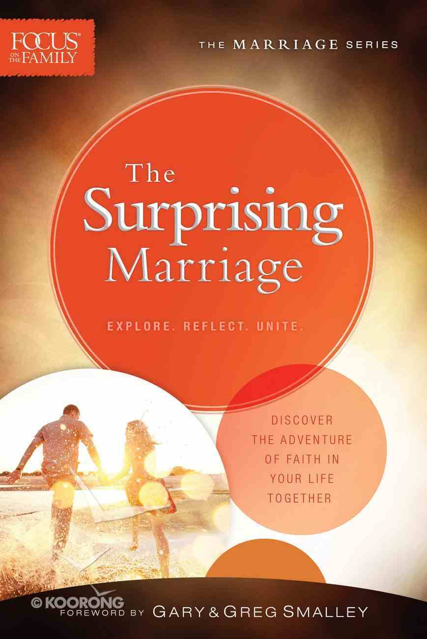 The Surprising Marriage (Focus On The Family Marriage Series) eBook