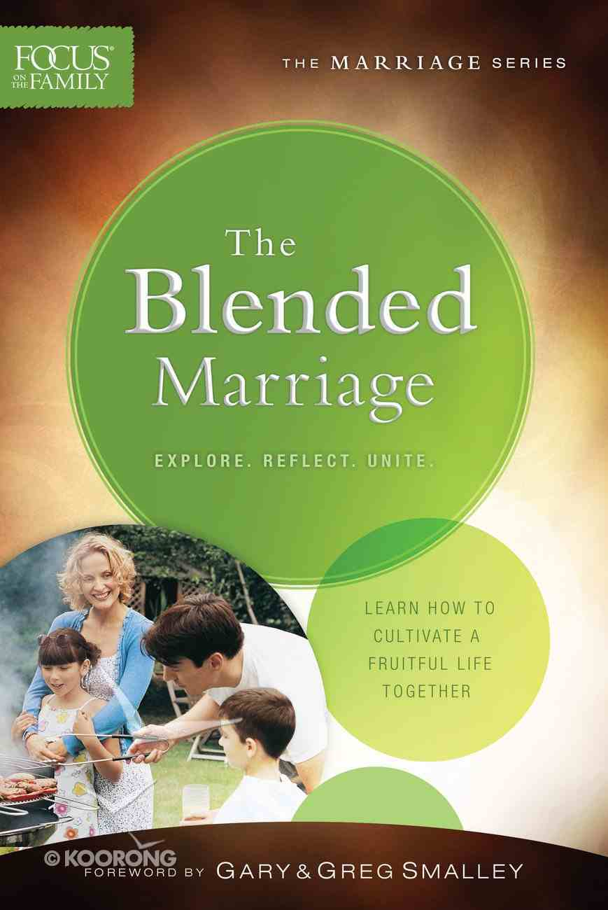 The Blended Marriage (Focus On The Family Marriage Series) eBook