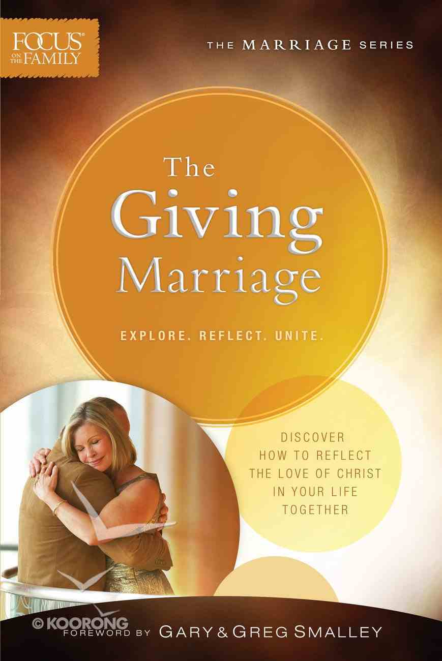 The Giving Marriage (Focus On The Family Marriage Series) eBook